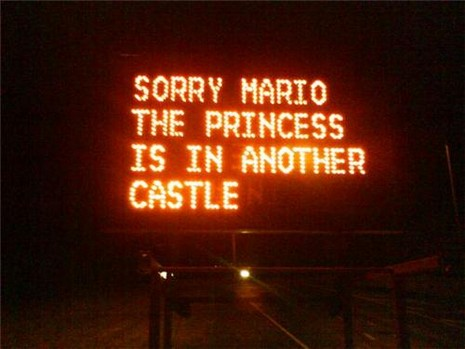The Princess Is In Another Castle Mario Hacked Constuction Sign